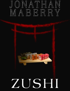 Introducing a new 'fake' novel by Jonathan Maberry; Zushi